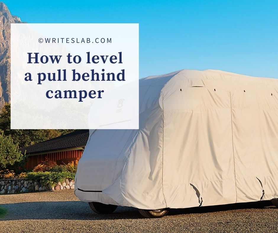 How to level a pull behind camper