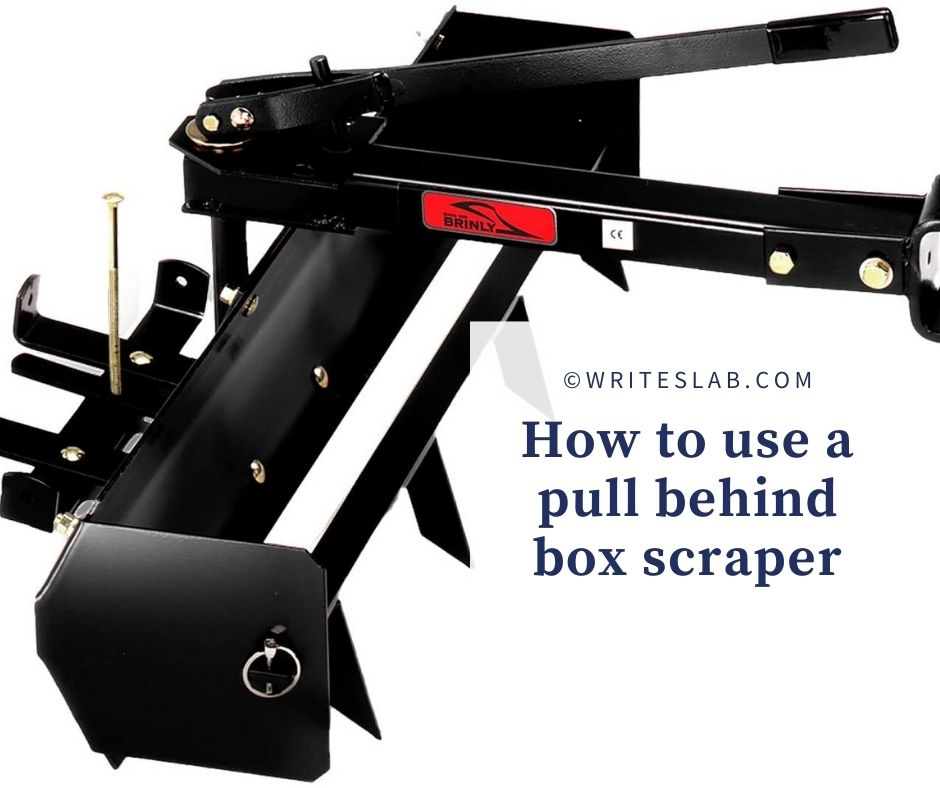 How to use a pull behind box scraper
