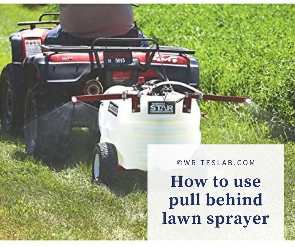 How to use pull behind lawn sprayer