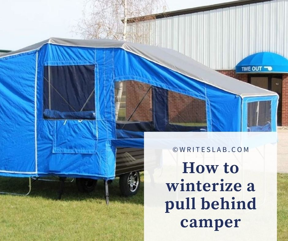 How to winterize a pull behind camper